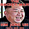 The Rocket Man: Kim Jung Un (feat. Papa Goo Goo)