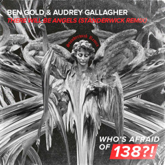 Ben Gold & Audrey Gallagher - There Will Be Angels (STANDERWICK Remix)