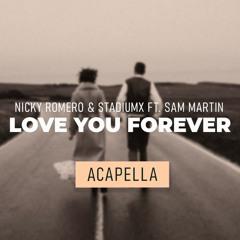 Nicky Romero & Stadiumx Ft. Sam Martin - Love You Forever (Acapella)