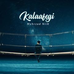 Mehrzad Niik - Kalafegi   مهرزاد نیک - کلافگی