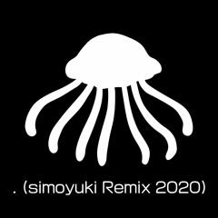 . (simoyuki Remix 2020) [FULL]