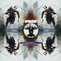 Eauki & AUDIOMILF - Nothing 2 Lose