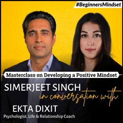 The Power of Positive Thinking    Developing a Positive Mindset   Beginners Mind Series