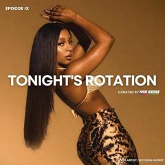 Tonight's Rotation IX