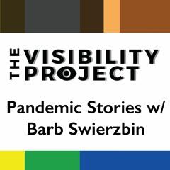 EPI 015 | 4 | Pandemic Stories w/Barb Swierzbin