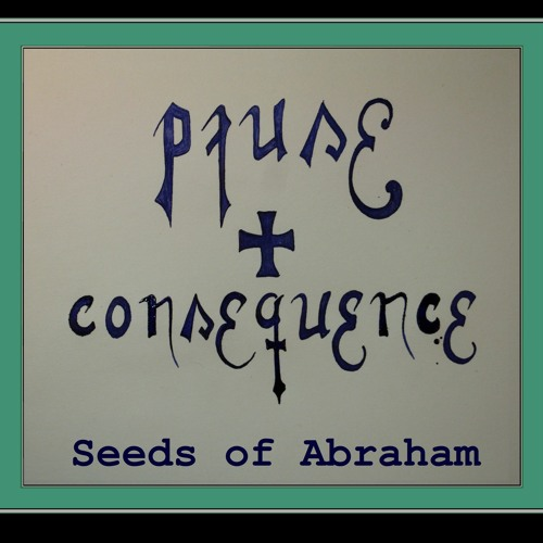 Pause+Consequense - Seeds Of Abraham
