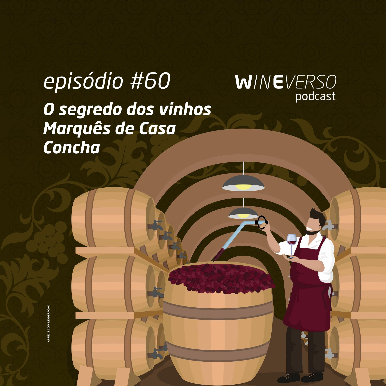 O segredo dos vinhos Marquês de Casa Concha