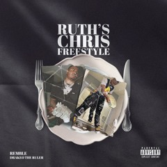 Ruth's Chris Freestyle (feat. DRAKEO THE RULER)