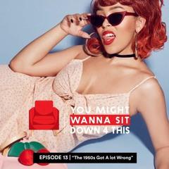 "Episode 13   ""The 1950s Got A Lot Wrong"" (DJXP feat. Trivelle Simpson & EverythingOShauN"