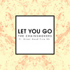 Let You Go (Radio Edit) [feat. Great Good Fine Ok]