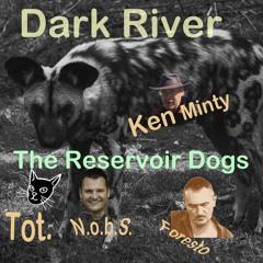 The Reservoir Dogs - Dark River