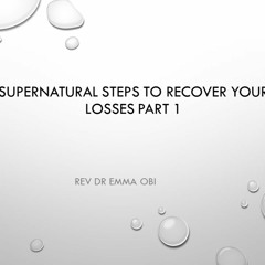 SUPERNATURAL STEPS TO RECOVER YOUR LOSSES Part1