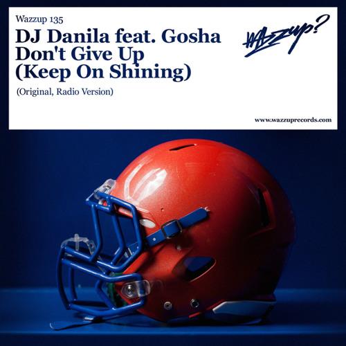 Don't Give Up (Keep On Shining) [feat. Gosha]