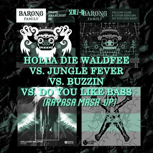 Do You Like The Bass Vs. Jungle Fever Vs. Holla Die Waldfee Vs. Buzzin (Rayasa Mashup)