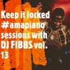 Download Keep It Locked #Amapiano Sessions With Dj FIBBS vol 13 ( Kabza-King of Amapiano) - FIBBS TOP PICKS 1 Mp3
