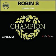 Free Download: Robin S. - Show Me Love - Dj Tonka & Victor Roger Groovedit 2021