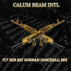 Fly Dem Bat Gunman (Dancehall Mix) kartel, teejay,govana,aidonia, mad cobra,masicka,shawn storm etc.