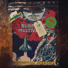 Perpetual Present - Surf The Multiverse (Original Mix) ⚡︎ Beatport Pre-order in Oct 8th ⚡︎