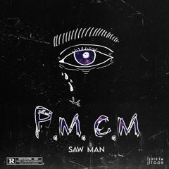 Saw Man - P.M.C.M