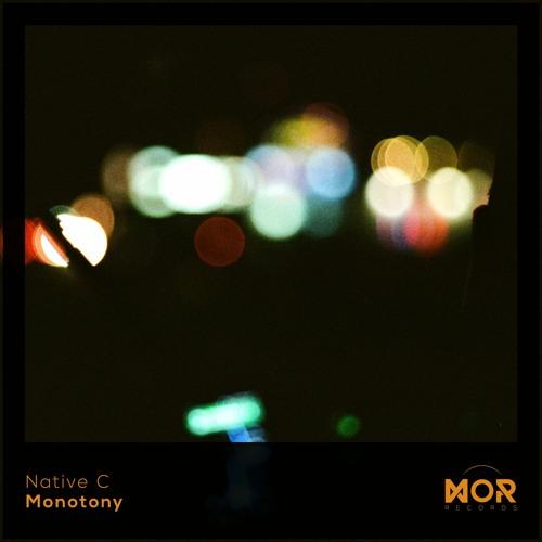 Native C - Monotony