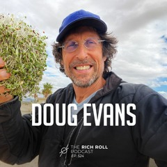 Doug Evans On Food Inequality, The Power of Sprouts & Lessons Learned from Failure