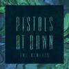Pistols At Dawn (Culture Shock Remix)