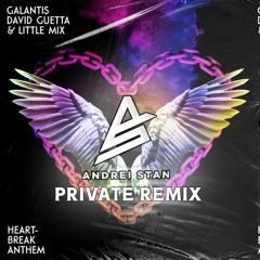 Galantis, David Guetta, Little Mix - Heartbreak Anthem (Andrei Stan Private Remix)