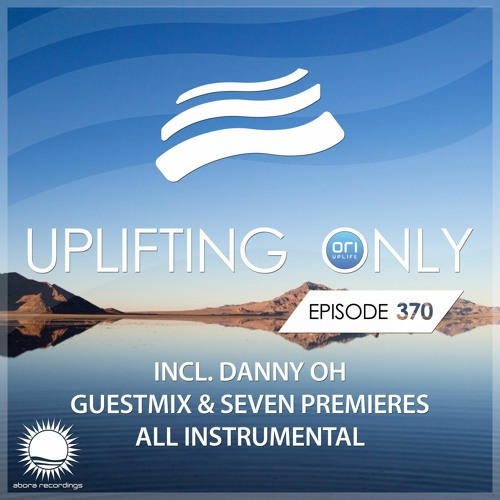 Uplifting Only 370 (March 12, 2020) (incl. Danny Oh Guestmix) [All Instrumental]