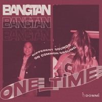 One_Time: Ft. Dommi (Bangtan Edition)