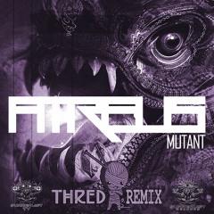 Atreus - Mutant (Thred Remix)