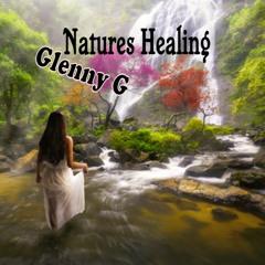 Natures Healing ( Original ) With VIDEO LINK