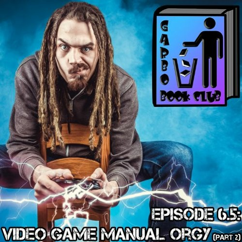 Garbo Book Club Ep 6.5: Video Game Manual Orgy [Part 2]
