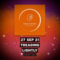 27 Sep 21 Treading Lightly