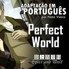 Perfect World (Spice And Wolf - Encerramento 2 em Português) feat. Hikaru & Takashi