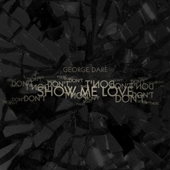 Show Me Love - Don't