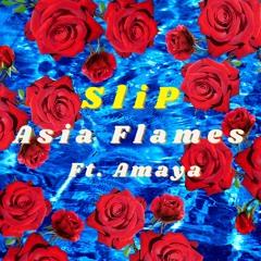 Slip (feat. Amaya) Prod. Donnell Stephens III