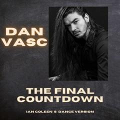 DAN VASC - THE FINAL COUNTDOWN ( Ian Coleen´s  Dance Mix )