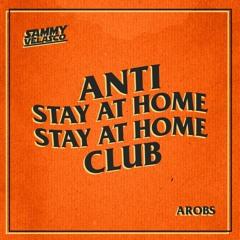 Arobs B2B Sammy Velasco - ANTI STAY AT HOME CLUB #1