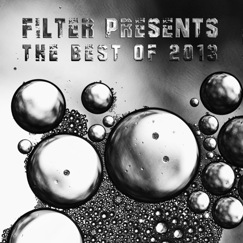 Filter Presents the Best of 2013