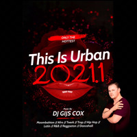 This Is Urban 2021.1 // mixed by Dj GIJS COX
