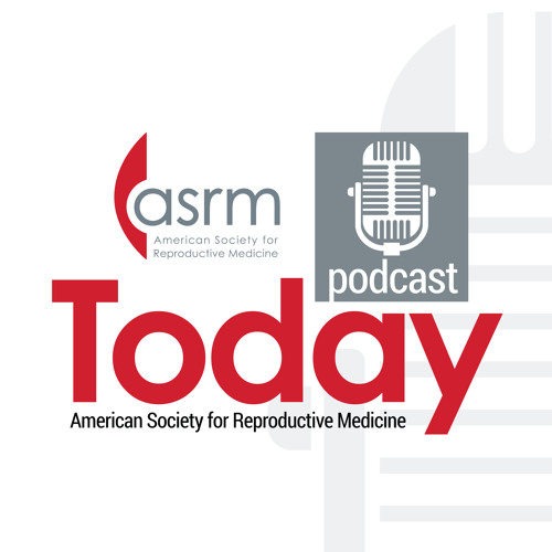 ASRM Today:  Catching Up With ASRM for May
