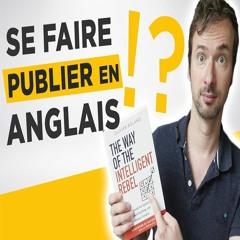 Comment lancer un livre en anglais : l'épopée de The Way Of The Intelligent Rebel, épisode 1