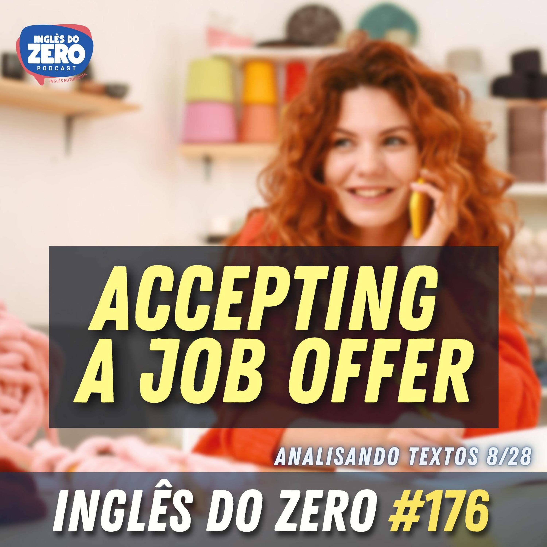 IDZ #176 - Accepting a Job Offer [Analisando Textos - 8/28]