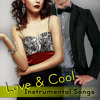 Love & Cool Instrumental Songs – Jazz Guitar Music, Romantic Night and Dinner Party, Cool Music, Background Guitar Chill Sounds, Smooth Jazz Lounge Music