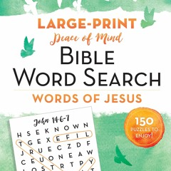 [R.E.A.D] Peace of Mind Bible Word Search: Words of Jesus: 150 Puzzles to Enjoy! (Ebook pdf)