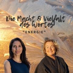 Die Macht & Vielfalt des Wortes   ENERGIE - im Austausch mit Patricia Heils und Diana Knoob