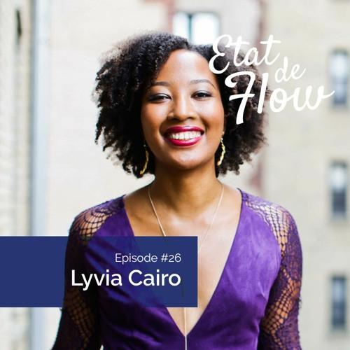 #26 - Lyvia Cairo - Le choix, c'est d'être soi pleinement