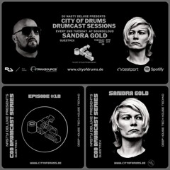 City Of Drums - Drumcast Series #18 - Sandra Gold Guestmix presented by DJ Nasty Deluxe