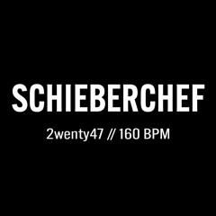 2wenty47: Schieberchef // 160 BPM