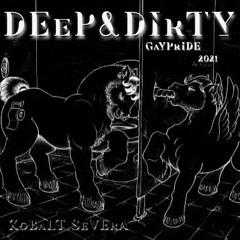 Deep & Dirty: Gay Pride 2021 pt 2